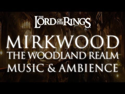 Lord Of The Rings Music & Ambience | Mirkwood - The Woodland Realm