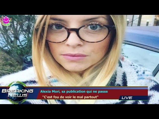Alexia Mori, sa publication qui ne passe   Cest fou de voir le mal partout