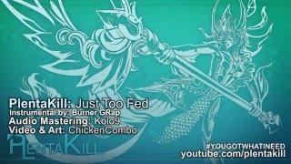 Repeat youtube video PlentaKill - Just Too Fed (Biz Markie - Just A Friend LoL Parody) PLK