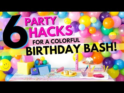 SIX Party Hacks for a Colorful Birthday Bash!