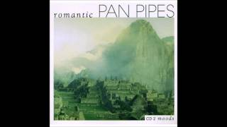 Romantic Pan Pipes - Wings of the Condor