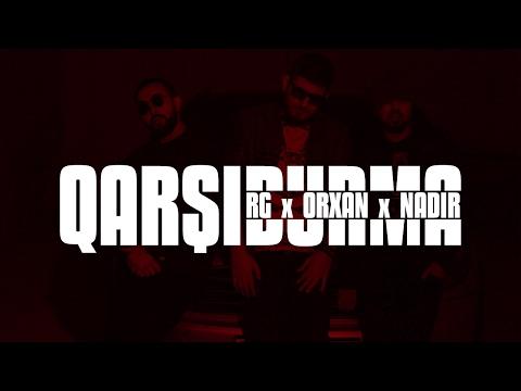 RG & Orxan Qarabasma ft. Nadir - QARŞIDURMA