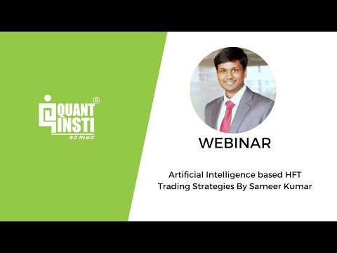 Webinar Topic: A sneak peek into Artificial Intelligence based HFT Trading Strategies