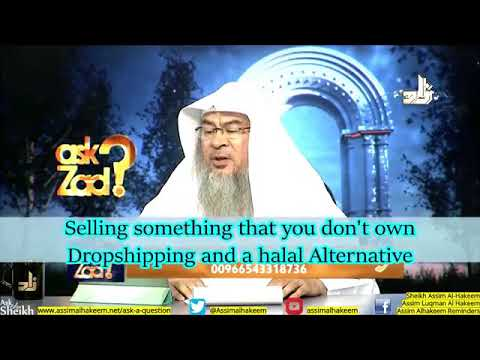 Selling something you don't own, online business, dropshipping & a halal alternative - Assimalhakeem
