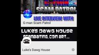 Scambait Interview #5. Luke Welcomes G Man Scam Patrol.