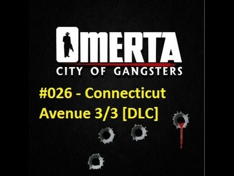 Let's Play Omerta - City of Gangsters #026 - Connecticut Avenue 3/3 [DLC] |