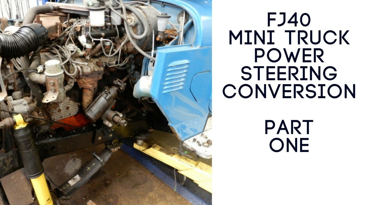 Fj40 Mini Truck Power Steering Conversion Part One Youtube