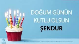 İyi ki Doğdun ŞENDUR - İsme Özel Doğum Günü Şarkısı