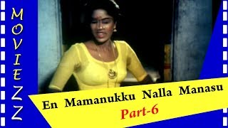 En Mamanukku Nalla Manasu Full Movie Part 6