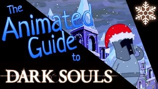 Christmas Special! - The Animated Guide to Dark Souls