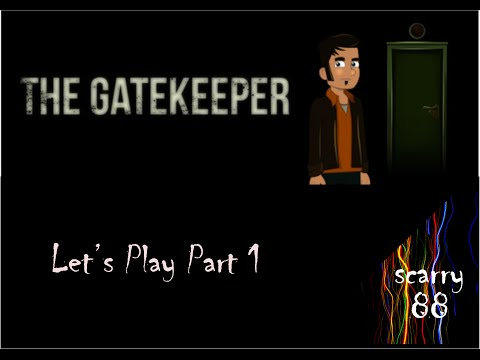 The Gatekeeper Let's Play Part 1