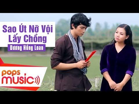 Sao Út Nỡ Vội Lấy Chồng - Dương Hồng Loan ft Lê Sang [Official]