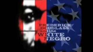 Frederick Douglass and the White Negro, an award-winning movie