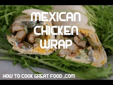 Mexican Chicken Wrap Recipe