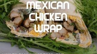 Mexican Chicken Wrap Recipe - Tortilla Kfc Twister