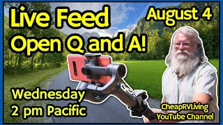 Live Feed: Wednesday, August 4, 2021, 2 pm Pacific! Open Q and A!