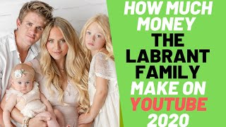 How Much Does The Labrant Family Make On YouTube