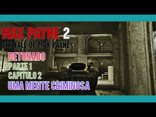 Detonado Max Payne 2 : Parte: 1 - Capítulo 2: Uma Mente Criminosa [03] ( Legendado: PT-BR)