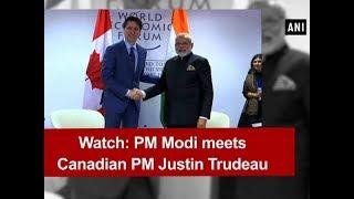 Watch: PM Modi meets Canadian PM Justin Trudeau - ANI News