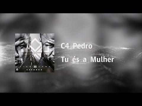 C4 Pedro - Tu És a Mulher [Video Lyrics]