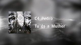 Baixar C4 Pedro - Tu És a Mulher [Video Lyrics]