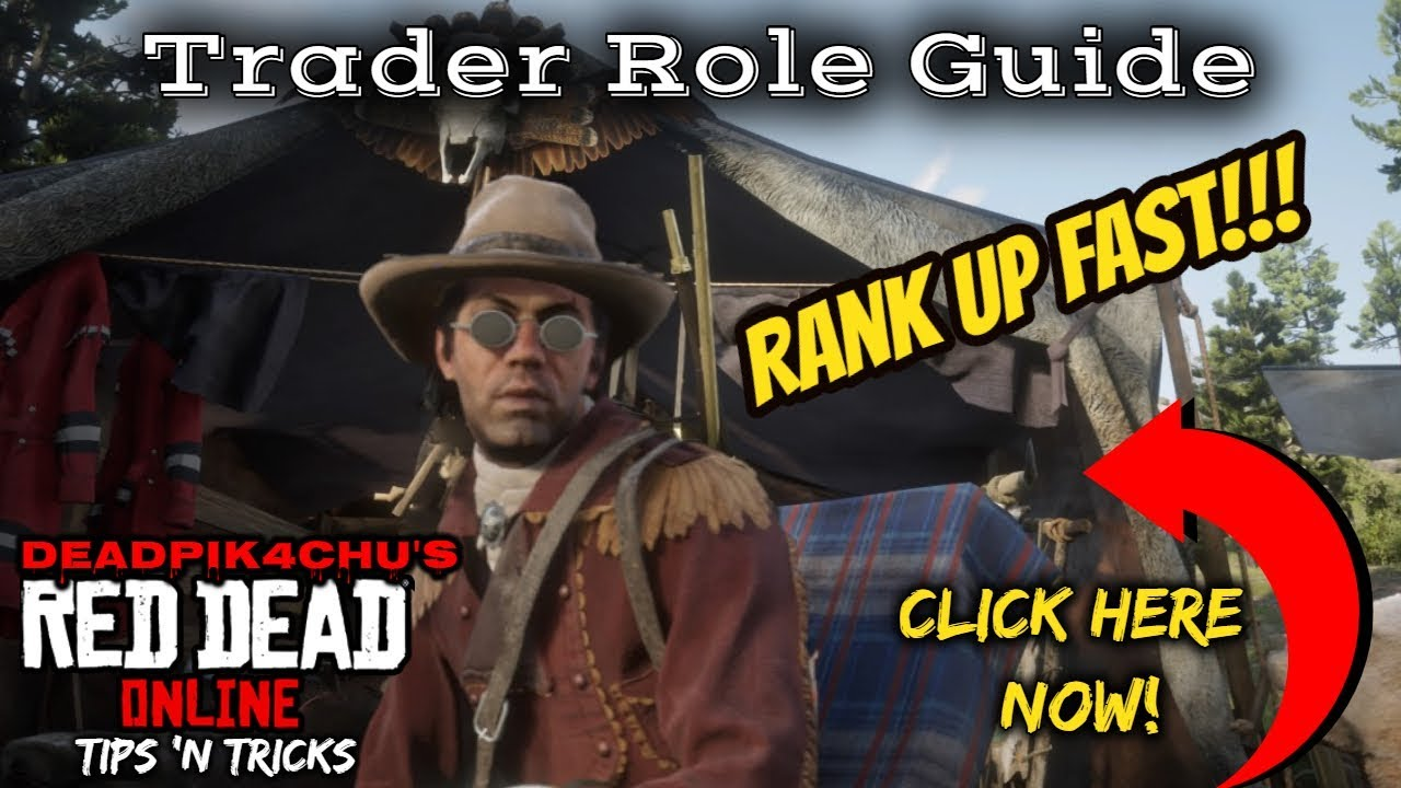 Trader Role Guide Rank Up Fast Deadpik4chu S Red Dead Online Youtube