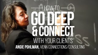 how to go deep connect with your clients   angie pohlman   gyb cle
