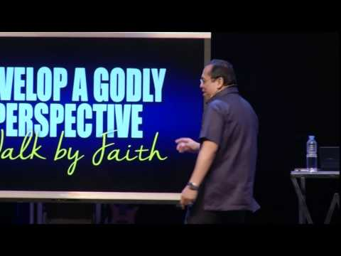 Blessed to Bless - Develop a Godly Perspective: Walk by Faith - Bong Saquing