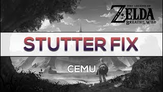 Cemu 1 11 3 | Complete Stutter Removal Guide | Zelda Breath of the Wild