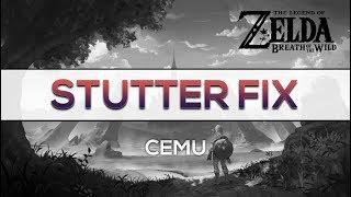 Cemu 1.11.3 | Complete Stutter Removal Guide | Zelda Breath of the Wild