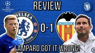 CHELSEA 0-1 VALENCIA UCL REVIEW || LAMPARD GOT IT WRONG! || BARKLEY MISSES PENALTY...