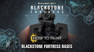 How to Paint: Blackstone Fortress Bases