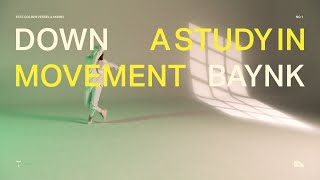 BAYNK - A STUDY IN MOVEMENT (NO. 1): DOWN feat. Golden Vessel & Akurei [Official Music Video]