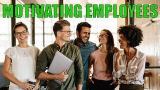 How To Motivate New Employees (This Works With All Employees)