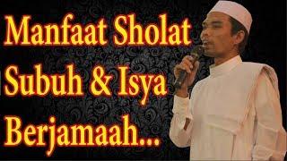 Ceramah Ustadz Abdul Somad 2017 - Penjelasan Manfaat Shalat Subuh Dan Isya Berjamaah