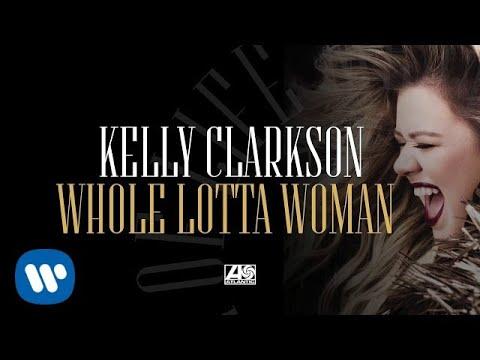 Kelly Clarkson - Whole Lotta Woman [Official Audio]
