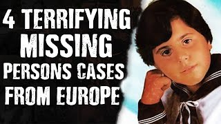4 TERRIFYING Missing Persons Cases From Europe