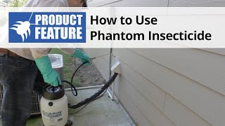 How to Use Phantom Insecticide / Pesticide & Termiticide Spray