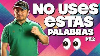Palabras en Inglés que te hacen SONAR Estúpido!! PT. 2