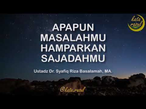 Apapun Masalahmu, Hamparkan Sajadahmu - Ustadz Dr. Syafiq Riza Basalamah, MA. Mp3
