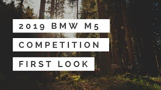 2019 BMW M5 Competition First Look & Review Exterior Interior