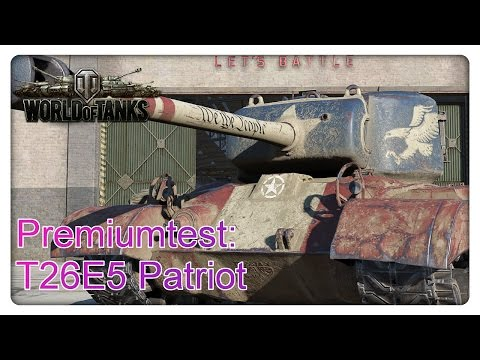Stiftung Premiumtest: T26E5 Patriot [Gameplay - Deutsch]