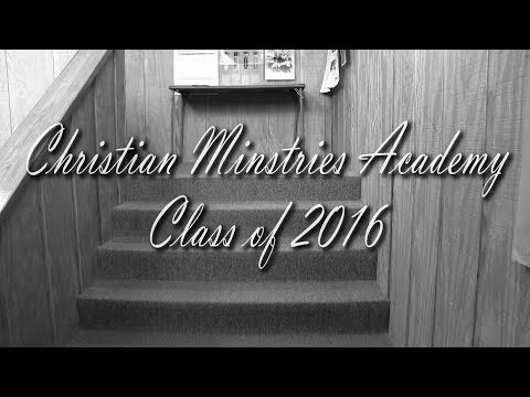 Christian Ministries Academy Senior Video 2016