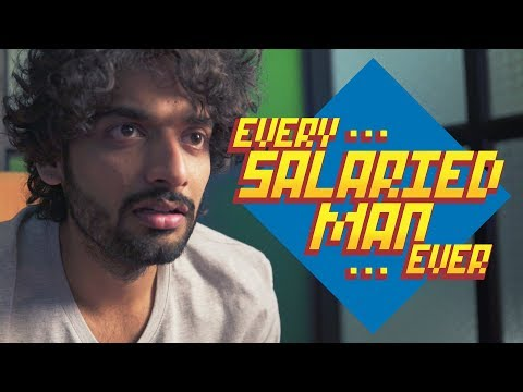Every Salaried Man Ever | Being Indian