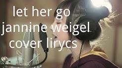 jannine weigel let her go lyrics