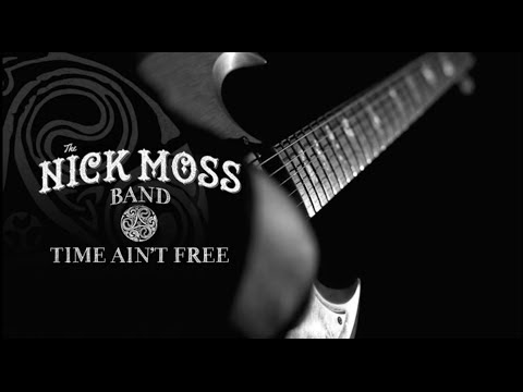 Nick Moss Band - Time Ain't Free (Official Promo)