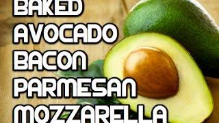 Baked Avocado w Bacon Mozzarella Parmesan Olives
