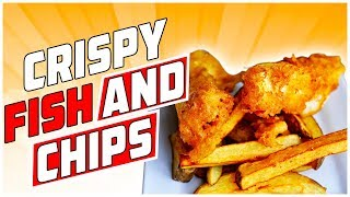 Crispy Fish and Chips Recipe  / World of Flavor