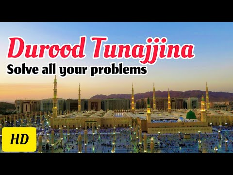 Durood Tunajjina with English translation - HD - Solve all your problems