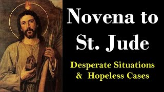 NOVENA TO ST. JUDE - Desperate Situations & Hopeless Cases